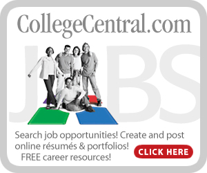 CollegeCentral.com - Search job opportunities! Create and post online resumes and portfolios! Free career resources! Click here